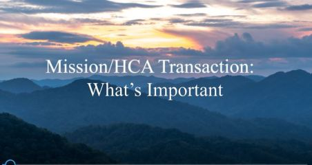 Mission-HCA Transaction - What's Important